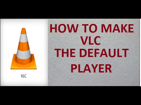 How To Make VLC The Default Player
