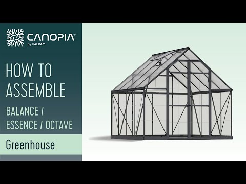 Palram Greenhouses Octave™ Balance™ & Essence™ - How To Assemble