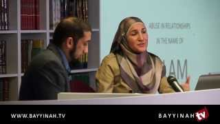 Abuse in Relationships in the Name of Islam - Ustadh Nouman Ali Khan & Haleh Banani