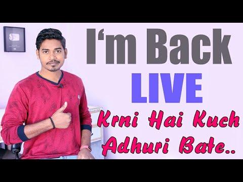 I'm Back, Aaj krenge kuch Adhuri Bate.. Live