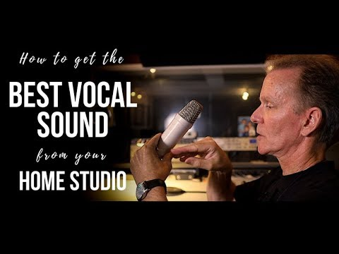 How to get the BEST VOCAL SOUND from your HOME STUDIO