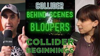 Collider Beginnings - Collider Behind The Scenes & Bloopers