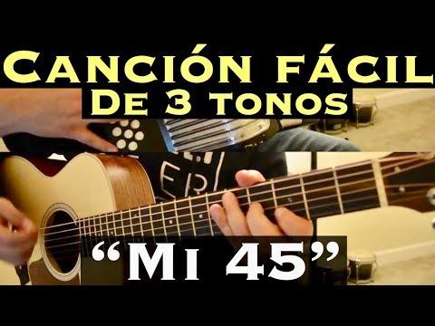 Mi 45 - Cancion Facil de 3 Tonos para Principiantes (Tutorial Guitarra)