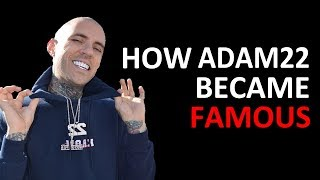 HOW ADAM22 / NO JUMPER BECAME FAMOUS