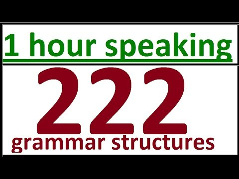 222 ENGLISH GRAMMAR STRUCTURES for speaking English fluently. English gramnmar lessons for beginners