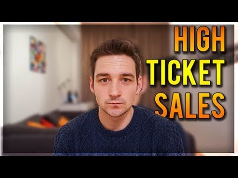 High Ticket Sales - Why You Need To Sell High Ticket Items To Make Money Online!