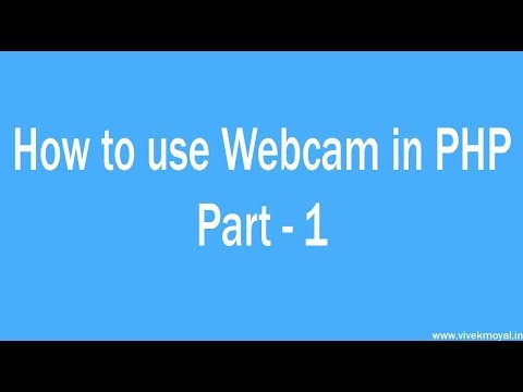 How to use webcam in php Part  1