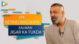 WOW: Sanjay Dutt Calls Salman Khan Jigar Ka Tukda, SRK- Betaaj Badshah