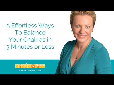 5 Effortless Ways To Balance Your Chakras in 3 Minutes or Less