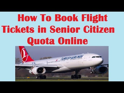 How To Book Flight Tickets in Senior Citizen Quota Online ? Hindi Video