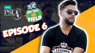 TUC on the Field - Ep 6 with Imad Wasim | HBL PSL 2018