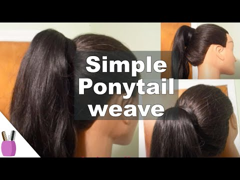 How To Do A:   Ponytail Hair Weave  {Protective Style}