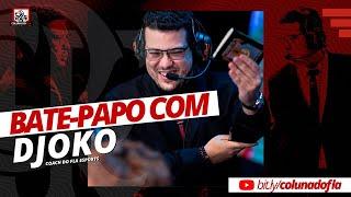BATE-PAPO COM DJOKO - COACH DO FLA ESPORTS