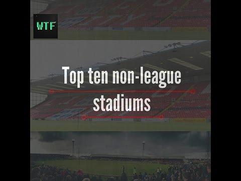 Top Ten biggest non-league football stadiums!