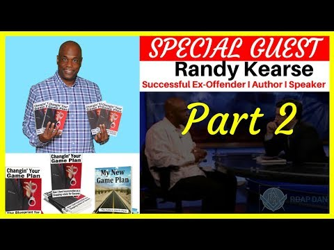 Randy Kearse Served 15 Years Federal Prison. SUCCESS AFTER PRISON. Part 2 of 3