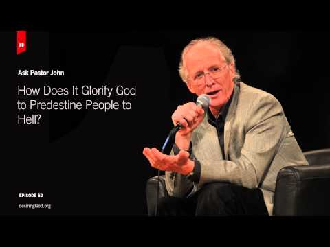 How Does It Glorify God to Predestine People to Hell? // Ask Pastor John