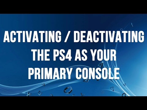 TUTORIAL-How to Activate/Deactivate Your PSN Account on Your PS4