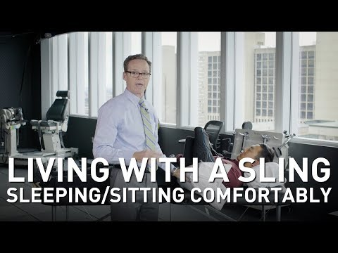 Living With a Sling: Tips for Sleeping and Sitting Comfortably | Martin Kelley, DPT of Penn Rehab