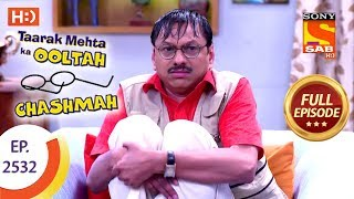 Taarak Mehta Ka Ooltah Chashmah - Ep 2532 - Full Episode - 14th August, 2018