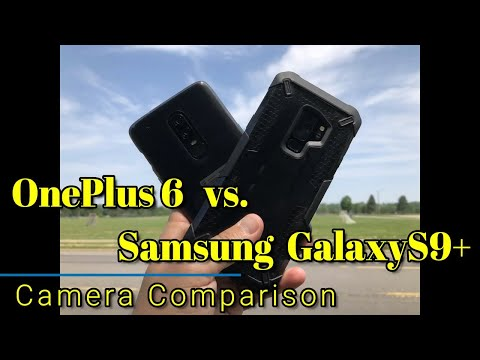 OnePlus 6 vs.  Samsung Galaxy S9 Plus - Camera Comparison - Is there an obvious winner?