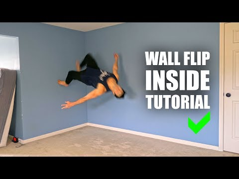 Learn How to: Wall Flip - Inside the House