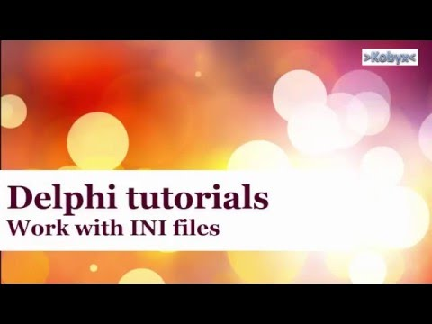 Work with INI files - Delphi Tutorial