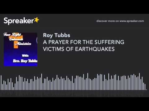 A PRAYER FOR THE SUFFERING VICTIMS OF EARTHQUAKES