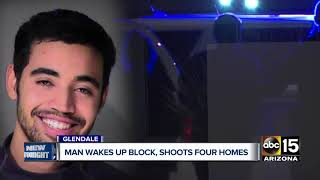 Valley man wakes up block, shoots four homes