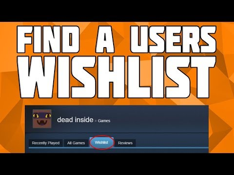 How to Find Your Friends Wishlist on Steam! Find Someone's Wishlist on Steam! Find a Steam Wishlist!