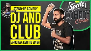 DJ and Club | Stand-up Comedy by Apoorwa Kshitiz Singh