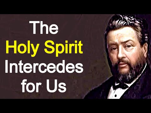 The Holy Spirit's Intercession - Charles Spurgeon / Christian Audio Sermons