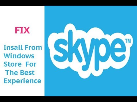 Skype installer error: Install Skype from Windows Store for best experience