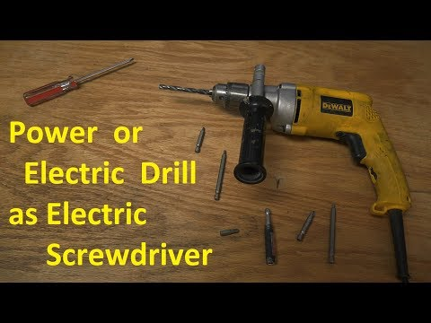 Using Power or Electric Drill as Electric Screwdriver