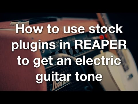 How to use stock plugins in REAPER to get an electric guitar tone