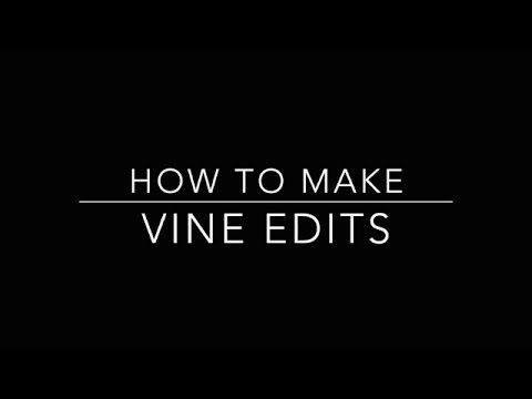HOW TO MAKE VINE EDITS W/ IPHONE