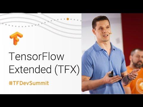 TensorFlow Extended (TFX) (TensorFlow Dev Summit 2018)