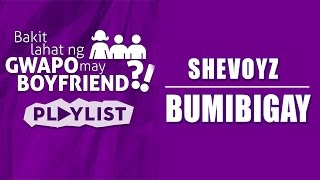 Shevoyz - Bumibigay [Official Lyric Video]