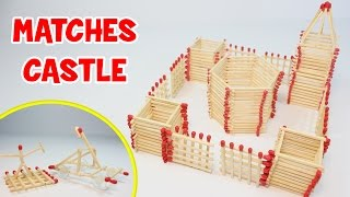 How to Make a Castle out of Matches | Easy DIY Projects