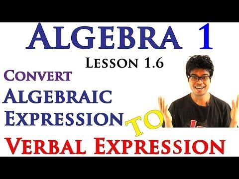 Algebra 1 Lessons 1.6 - Convert Algebraic Expression to Verbal Expression