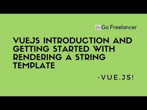 Vuejs Introduction and Getting Started with rendering a string template