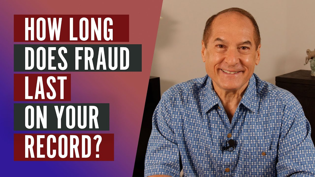 How Long Does Fraud Last On Your Record?