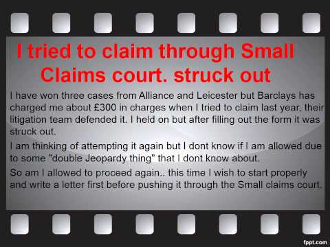 I tried to claim through small claims court struck out