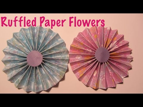Ruffled Scrapbook Paper Flowers Craft Tutorial