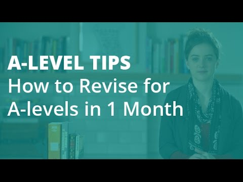 A-level Tips: How to Revise for A-levels in 1 Month