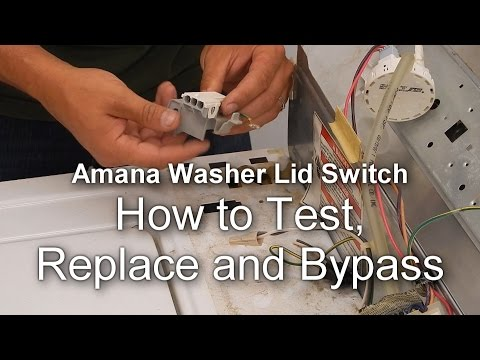 Amana / Maytag Washer Not Spinning - How to Test, Replace and Bypass the Lid Switch