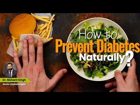 How to prevent Diabetes - Dr. Nishant Singh, MD - General Medicine