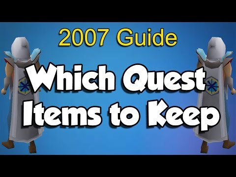 Runescape 2007 Which Quest Items To Keep