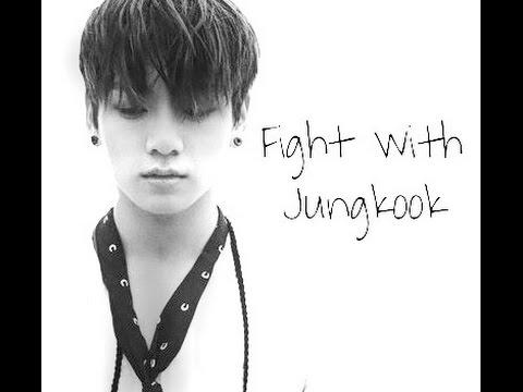IMAGINE BTS: Boyfriend Jungkook   Fighting with him
