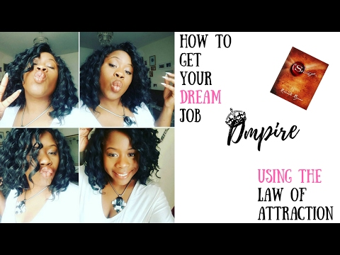 The Law of Attraction- How to manifest your dream job!