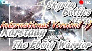 Skyrim Battles - RETRO - The Ebony Warrior vs Karstaag [International Version]
